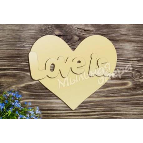 Заготовка для декупажа Надпись Love is 2